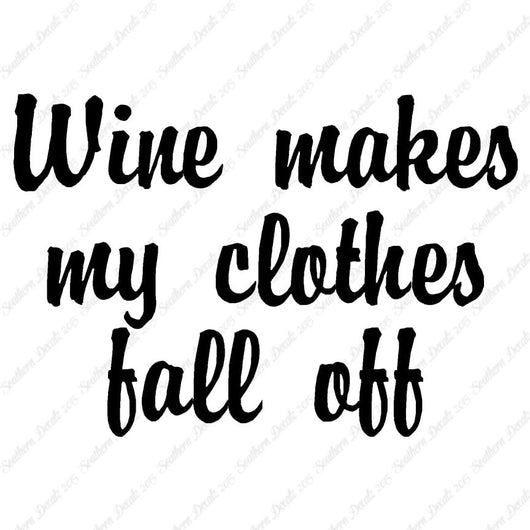 Wine Make Clothes Fall Off
