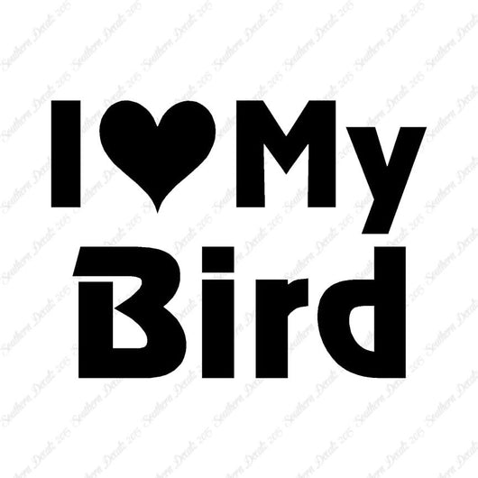 I Love My Bird Heart