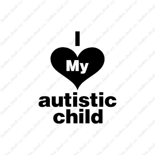 I Love My Autistic Child Heart