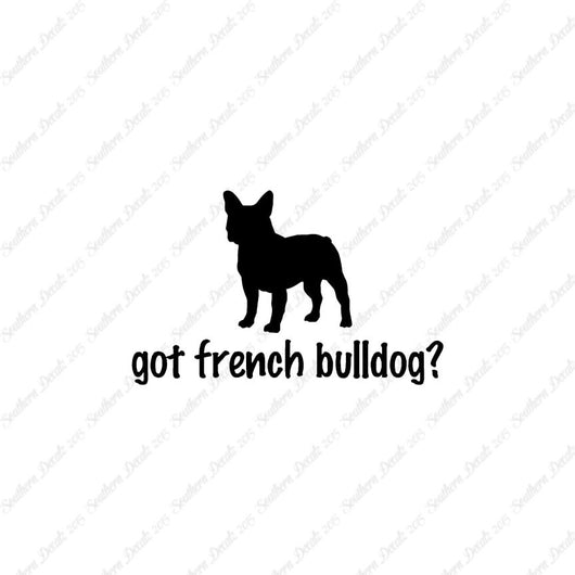 Got French Bulldog ? Dog Breed