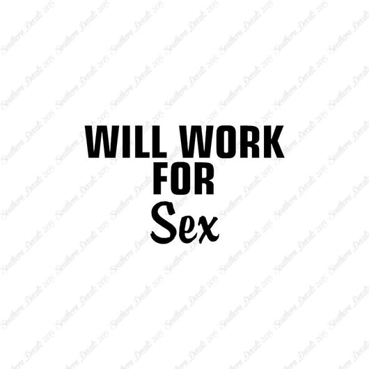 Will Work For Sex