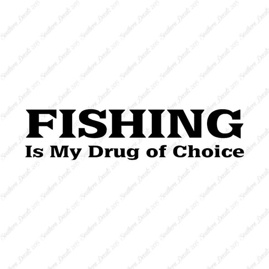 Fishing Drug Of Choice