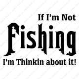 If Not Fishing Thinking About It