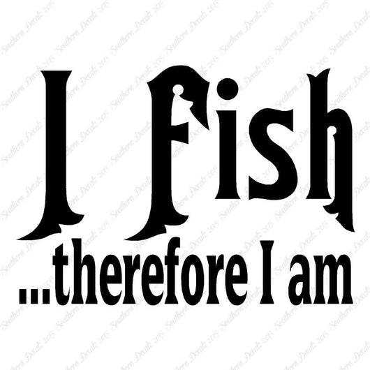 Fish Therefor I Am