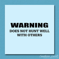 Does Not Hunt Well With Others