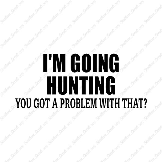 Going Hunting Got A Problem