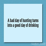 Bad Day Hunting Good Drinking