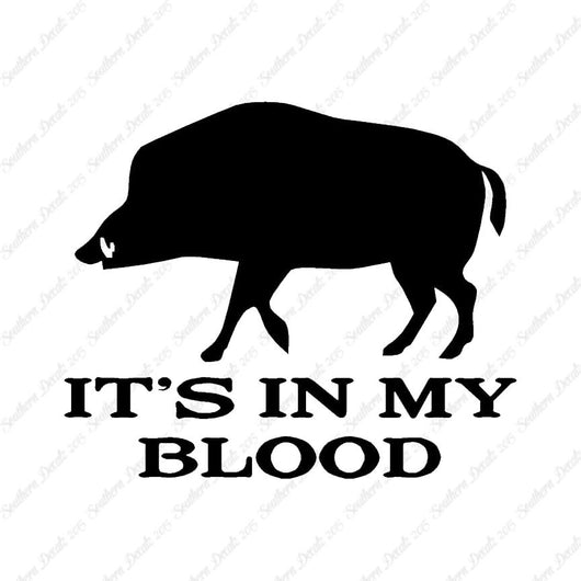 Boar In My Blood Hunting