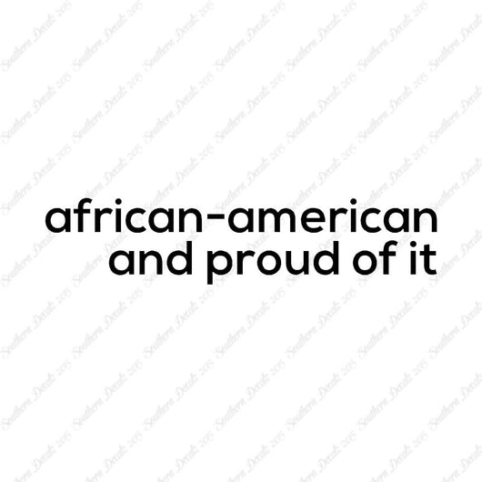 African American Proud Of It