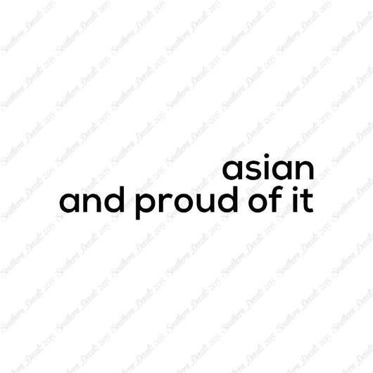Asian Proud Of It