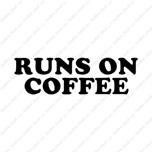 Runs On Coffee