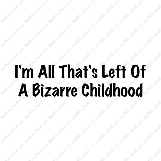 All Left Of Bizarre Childhood