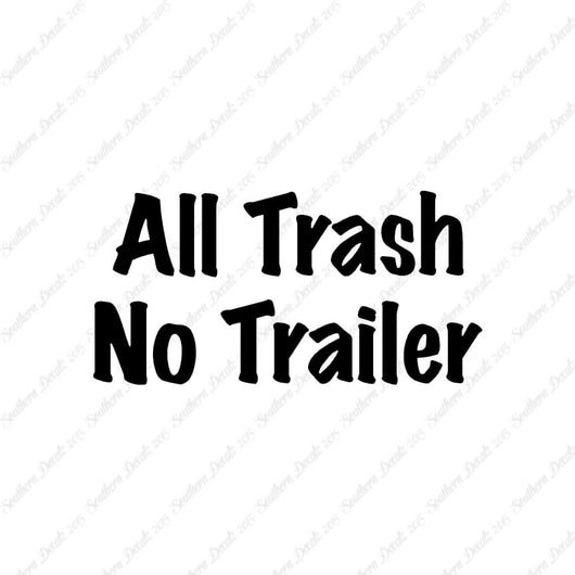 All Trash No Trailer
