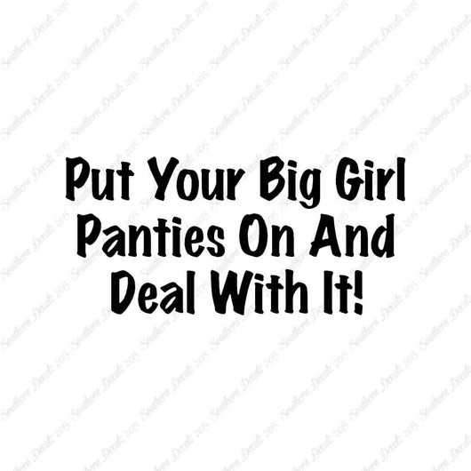 Big Girl Panties And Deal With It