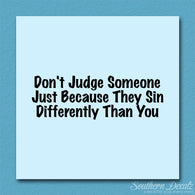 Don't Judge Because They Sin Differently