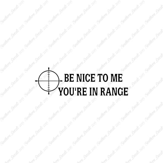 Be Nice You're In Range Target