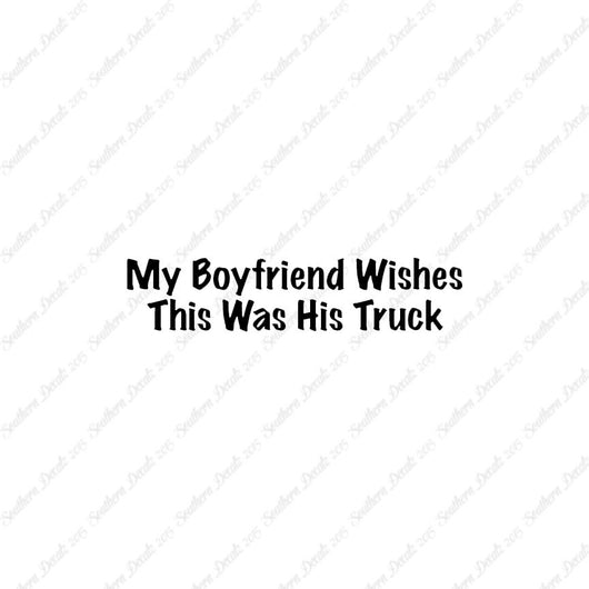 Boyfriend Wishes His Truck