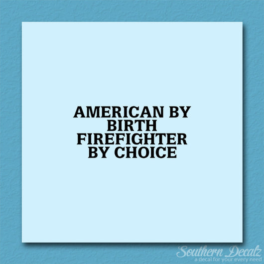 American Birth Choice Firefighter