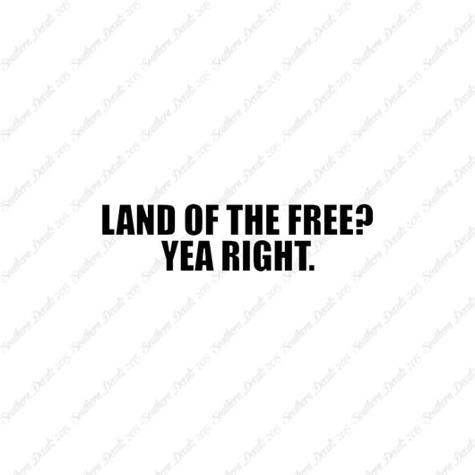 Land Of Free Yea Right