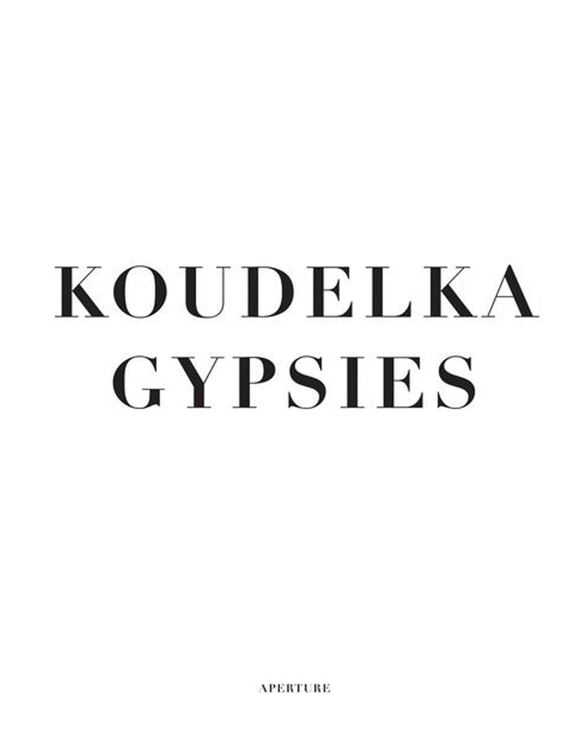 KOUDELKA GYPSIES  /  Aperature