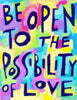 Be Open to the Possibility of LOve -lnspirational poster