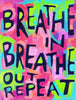 Breathe in Breathe out - Repeat