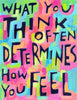 What you think often determines how you feel