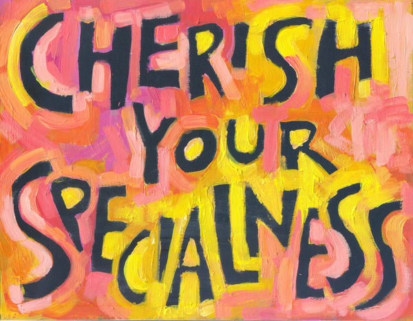Cherish your Specialness