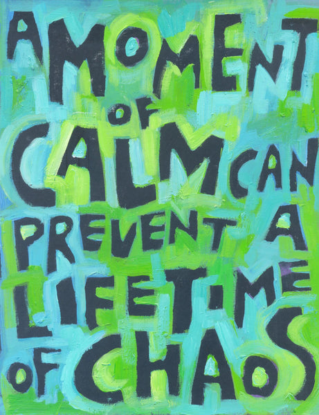 A moment of Calm can Prevent a lifetime of Chaos - Poster