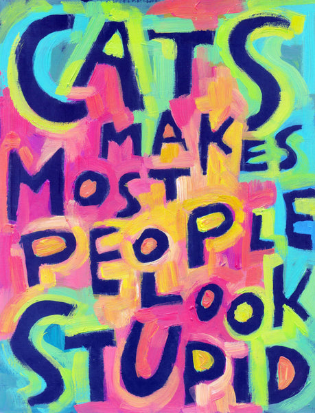 Cats makes most people look Stupid