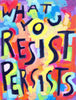 What you resist Persisits