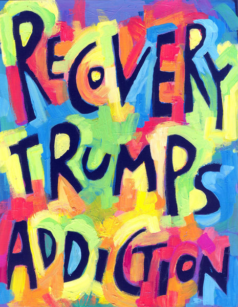 Recovery Trumps addiction