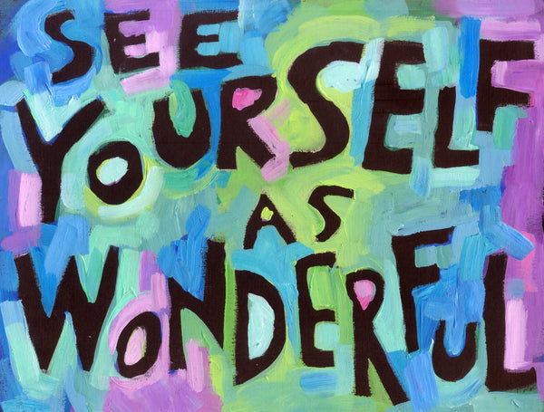 See yourself as Wonderful