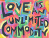 Love is an Unlimited Comodity