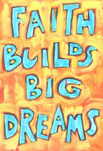 Faith builds big dreams