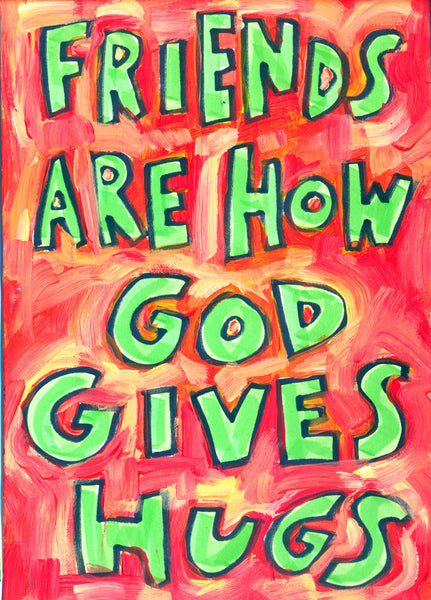 Friends are how God gives Hugs - poster for babies, nursery, kids, teachers,