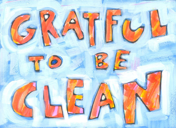 Grateful to be Clean
