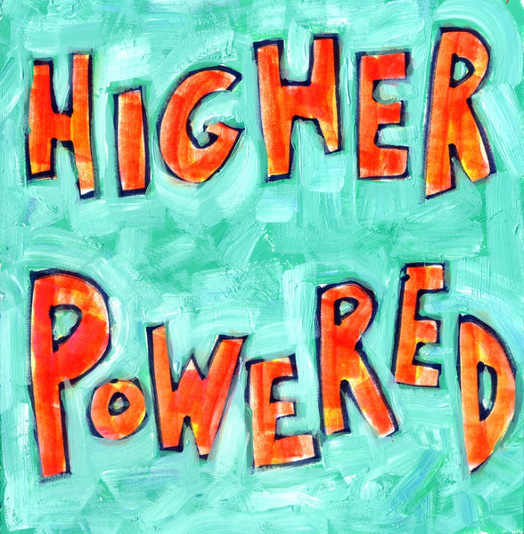 Higher Powered