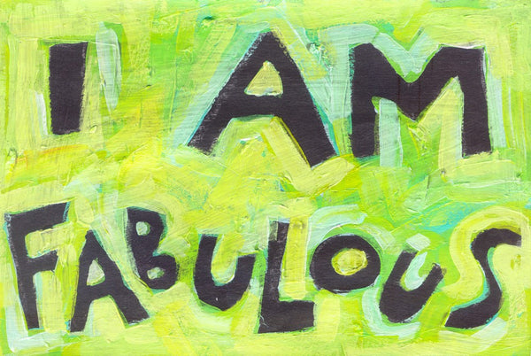 I am Fabulous - Teen, Girl, Positive Self Image Poster