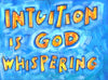 Intuition is God Whispering