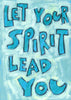 Let your spirit lead you