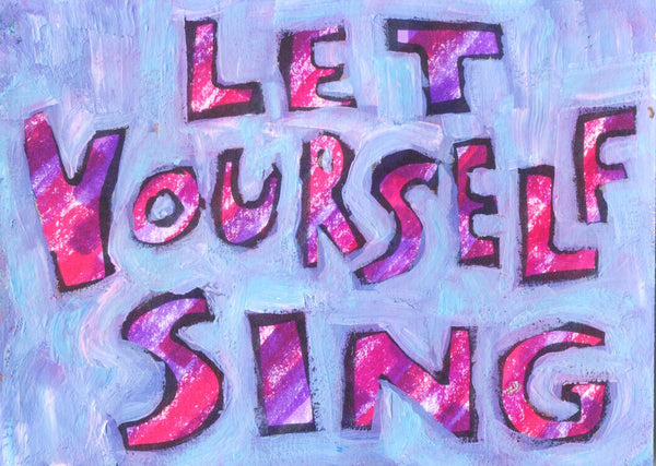 let yourself sing