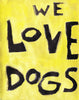 We LovE DoGs - Animal lovers Poster