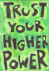 Trust your higher power