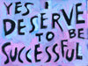 Yes I deserve to be successful
