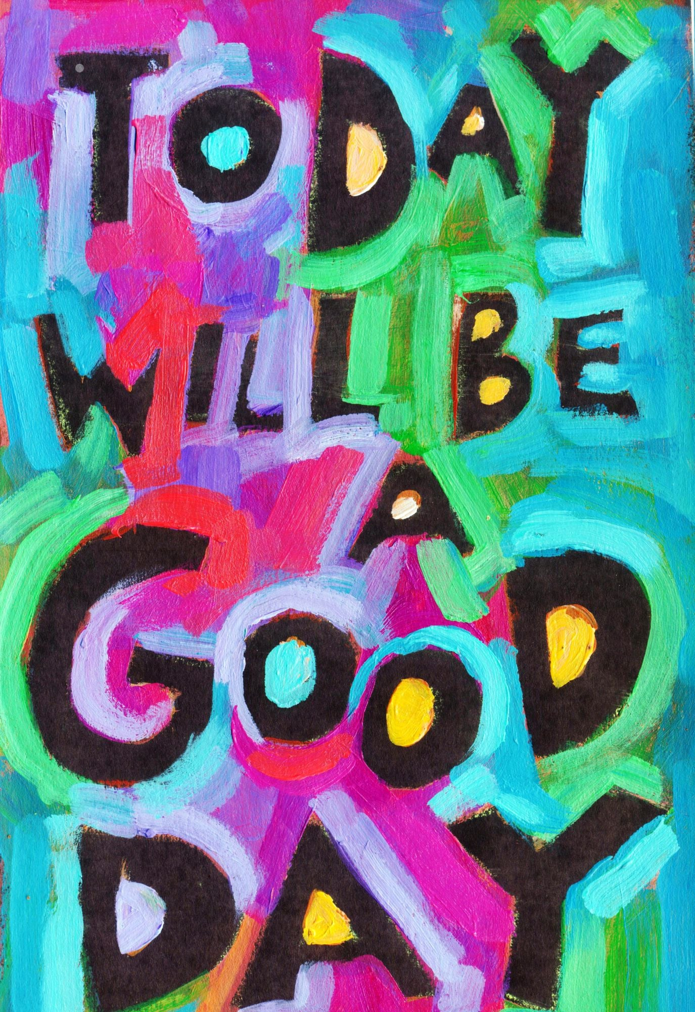 Today will Be a gOOd Day | WordPosters
