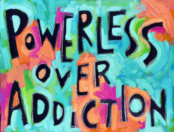 Powerless over Addiction