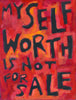 My self worth is not for Sale
