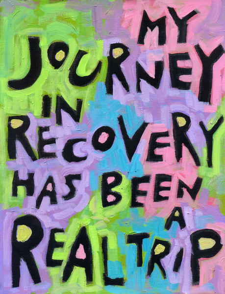 My JourNeY in Recovery has been a trip