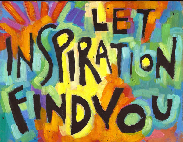 Let Inspiraton FinD you
